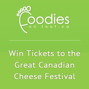 Win Tickets to the Great Canadian Cheese Festival on June 2, 2013