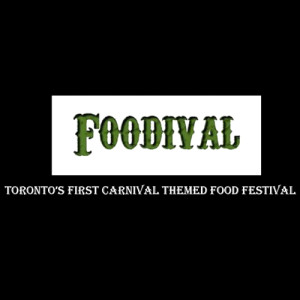 Foodival…Toronto's First Carnival Themed Food Festival