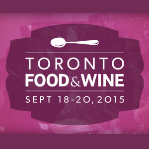 CONTEST: Win Tickets to the First TORONTO FOOD & WINE Festival