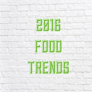 Top 5 Food Trends for 2016
